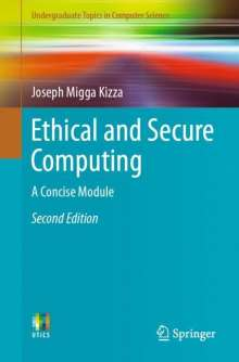 Joseph Migga Kizza: Ethical and Secure Computing, Buch