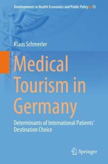 Klaus Schmerler: Medical Tourism in Germany, Buch