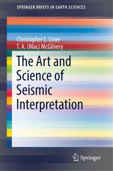 Christopher L. Liner: The Art and Science of Seismic Interpretation, Buch