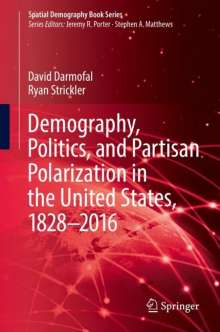 David Darmofal: Demography, Politics, and Partisan Polarization in the United States, 1828-2016, Buch