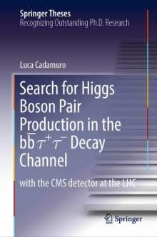 Luca Cadamuro: Search for Higgs Boson Pair Production in the bb¯ t+ t- Decay Channel, Buch