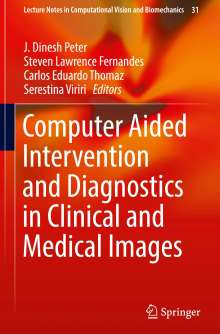 Computer Aided Intervention and Diagnostics in Clinical and Medical Images, Buch