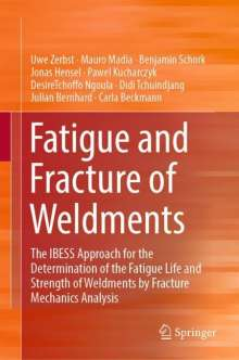 Uwe Zerbst: Fatigue and Fracture of Weldments, Buch