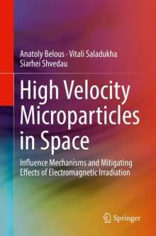 Anatoly Belous: High Velocity Microparticles in Space, Buch