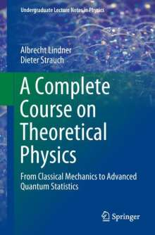 Albrecht Lindner: A Complete Course on Theoretical Physics, Buch