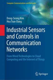 Dong-Seong Kim: Industrial Sensors and Controls in Communication Networks, Buch
