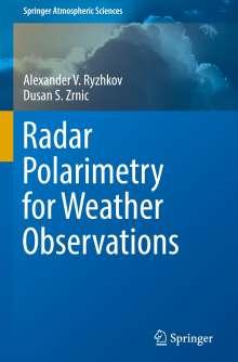 Alexander V. Ryzhkov: Radar Polarimetry for Weather Observations, Buch