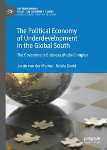 Justin van der Merwe: The Political Economy of Underdevelopment in the Global South, Buch