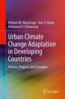Mohsen M. Aboulnaga: Urban Climate Change Adaptation in Developing Countries, Buch