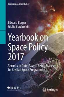 Edward Burger: Yearbook on Space Policy 2017, Buch