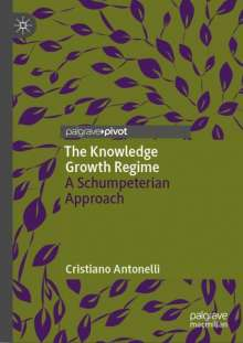 Cristiano Antonelli: The Knowledge Growth Regime, Buch