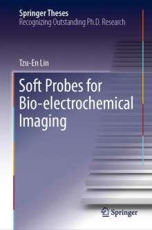 Tzu-En Lin: Soft Probes for Bio-electrochemical Imaging, Buch