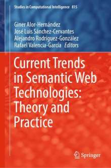 Current Trends in Semantic Web Technologies: Theory and Practice, Buch