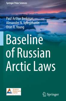 Paul Arthur Berkman: Baseline of Russian Arctic Laws, Buch