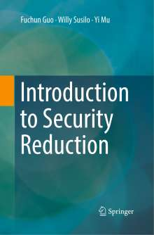 Fuchun Guo: Introduction to Security Reduction, Buch