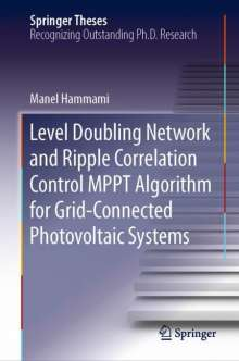 Manel Hammami: Level Doubling Network and Ripple Correlation Control MPPT Algorithm for Grid-Connected Photovoltaic Systems, Buch
