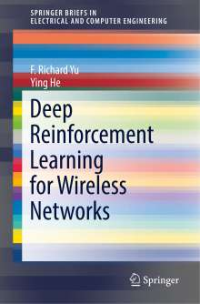 Ying He: Deep Reinforcement Learning for Wireless Networks, Buch