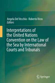 Interpretations of the United Nations Convention on the Law of the Sea by International Courts and Tribunals, Buch