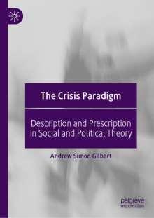 Andrew Simon Gilbert: The Crisis Paradigm, Buch