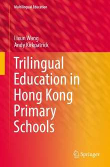 Lixun Wang: Trilingual Education in Hong Kong Primary Schools, Buch