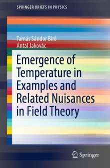 Tamás Sándor Biró: Emergence of Temperature in Examples and Related Nuisances in Field Theory, Buch