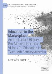 Kevin Currie-Knight: Education in the Marketplace, Buch