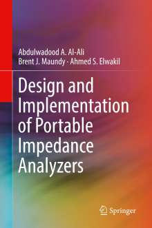 Abdulwadood A. Al-Ali: Design and Implementation of Portable Impedance Analyzers, Buch