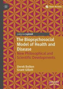 Derek Bolton: The Biopsychosocial Model of Health and Disease, Buch