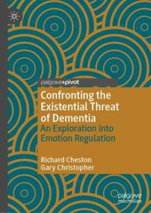 Richard Cheston: Confronting the Existential Threat of Dementia, Buch
