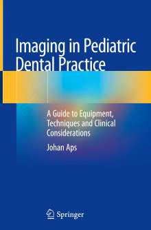 Johan Aps: Imaging in Pediatric Dental Practice, Buch