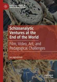 Jan Jagodzinski: Schizoanalytic Ventures at the End of the World, Buch