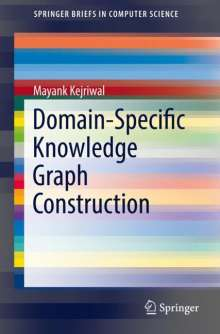 Mayank Kejriwal: Domain-Specific Knowledge Graph Construction, Buch