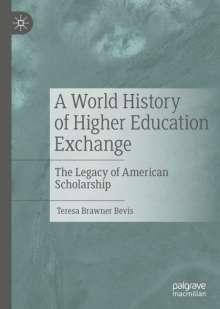 Teresa Brawner Bevis: A World History of Higher Education Exchange, Buch
