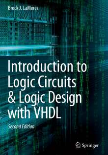 Brock J. Lameres: Introduction to Logic Circuits & Logic Design with VHDL, Buch