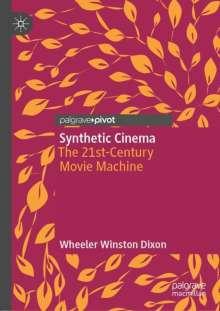 Wheeler Winston Dixon: Synthetic Cinema, Buch