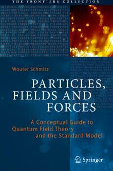 Wouter Schmitz: Particles, Fields and Forces, Buch