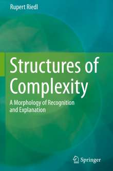 Rupert Riedl: Structures of Complexity, Buch