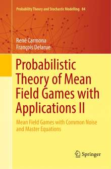 René Carmona: Probabilistic Theory of Mean Field Games with Applications II, Buch
