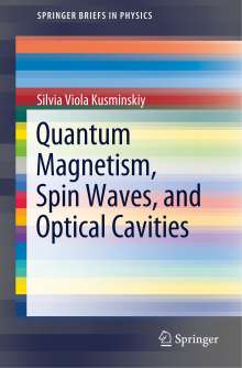 Silvia Viola Kusminskiy: Quantum Magnetism, Spin Waves, and Optical Cavities, Buch