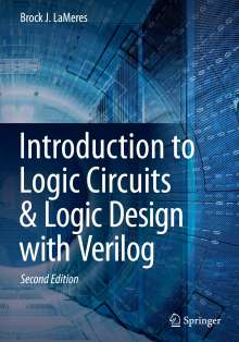 Brock J. Lameres: Introduction to Logic Circuits & Logic Design with Verilog, Buch