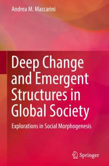Andrea M. Maccarini: Deep Change and Emergent Structures in Global Society, Buch