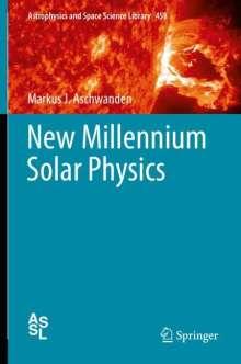 Markus J. Aschwanden: New Millennium Solar Physics, Buch