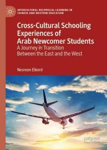 Nesreen Elkord: Cross-Cultural Schooling Experiences of Arab Newcomer Students, Buch