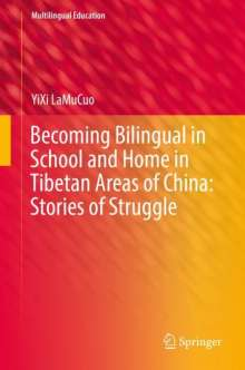 YiXi LaMuCuo: Becoming Bilingual in School and Home in Tibetan Areas of China: Stories of Struggle, Buch