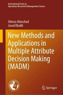 Alireza Alinezhad: New Methods and Applications in Multiple Attribute Decision Making (MADM), Buch