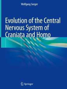 Wolfgang Seeger: Evolution of the Central Nervous System ofCraniataand Homo, Buch