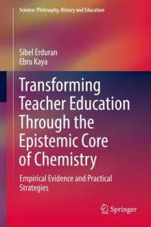 Sibel Erduran: Transforming Teacher Education Through the Epistemic Core of Chemistry, Buch