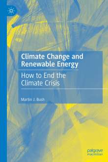 Martin J. Bush: Climate Change and Renewable Energy, Buch