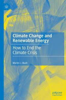Martin J. Bush: Climate Change and Renewable Energy, Buch