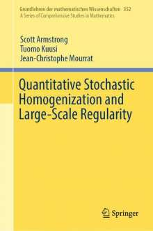 Scott Armstrong: Quantitative Stochastic Homogenization and Large-Scale Regularity, Buch